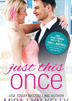 Just This Once by Mira Lyn Kelly Book Review