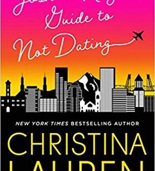 Josh & Hazel's Guide to Not Dating by Christina Lauren
