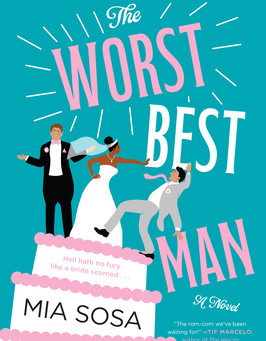 The Worst Best Man by Mia Sosa Book Review
