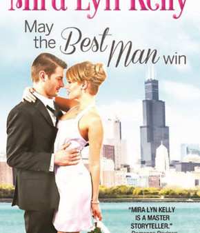 May The Best Man Win by Mira Lynn Kelly Book Review
