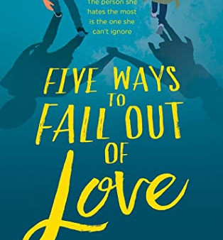 Five Ways to Fall Out of Love by Emily Martin