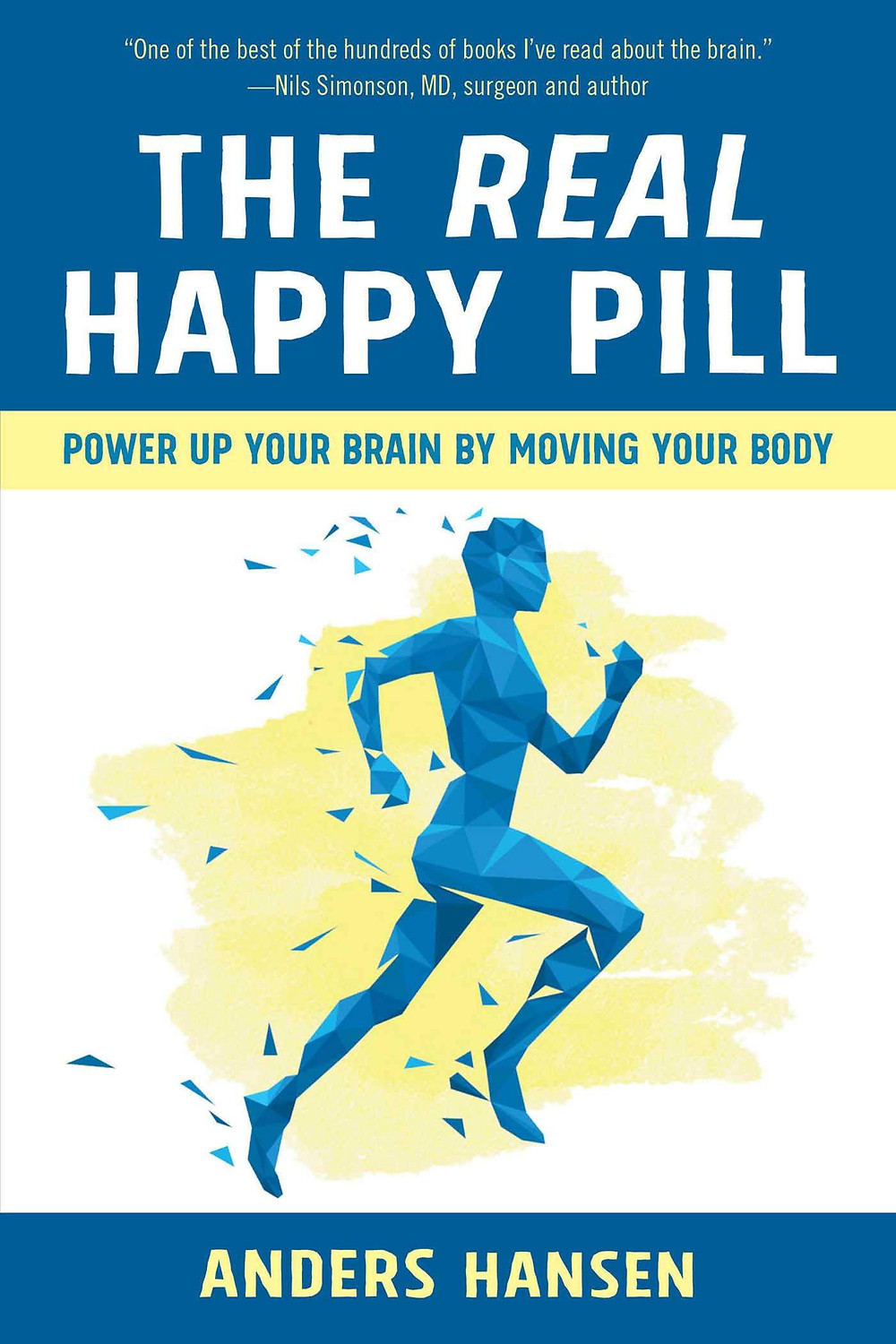 Front cover of 'The Real Happy Pill: Power Up Your Brain by Moving Your Body' by Anders Hansen