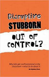 Disruptive, Stubborn, Out of Control? Book Cover Bo Heijlskov Elven