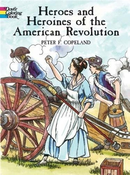 Heroes and Heroines of the American Revolution