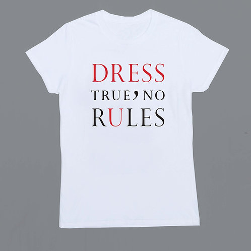 Dress True No Rules