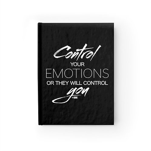 Control your emotions of they will control you (Journal)