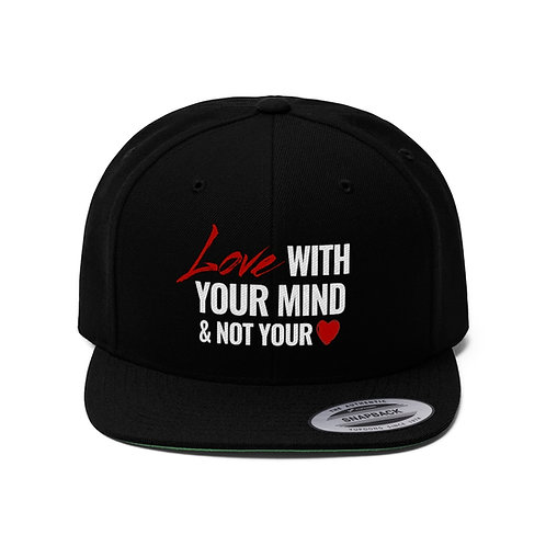 Love with your MIND & not with your HEART Cap