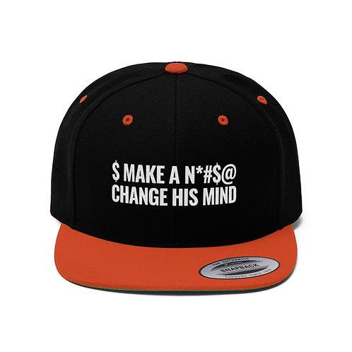 $ Make a N*#$@ Change his mind CAP