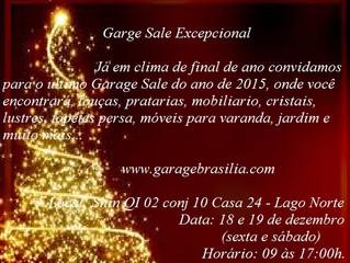 Último Garage Sale Excepcional de 2015. Dia 18 e 19 de dezembro (sexta e sábado) tem mais !