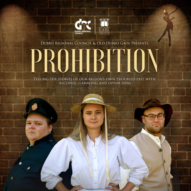 "Old Dubbo Gaol ""Prohibition"""