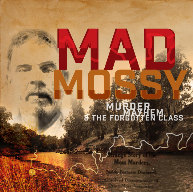 Mad Moss: Murder Mayhem and the Forgotten Class