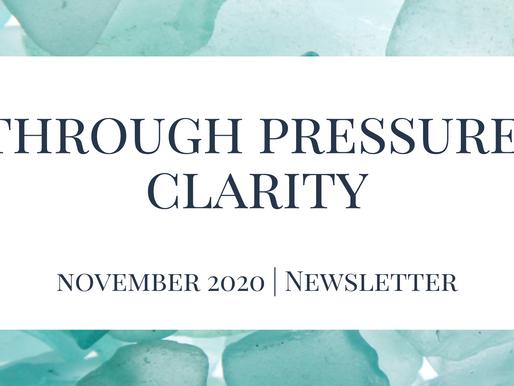 November Newsletter: Through Pressure, Clarity