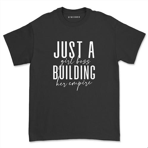 Just a Girl Boss Building Her Empire Shirt Sassy Girl Boss T-Shirt Women