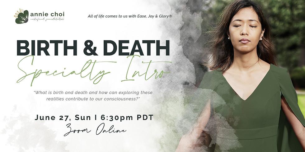 Birth & Death Specialty Intro