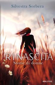 RINASCITA.  STORIE DI DONNE