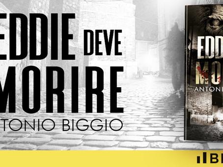 EDDIE DEVE MORIRE, di Antonio Biggio