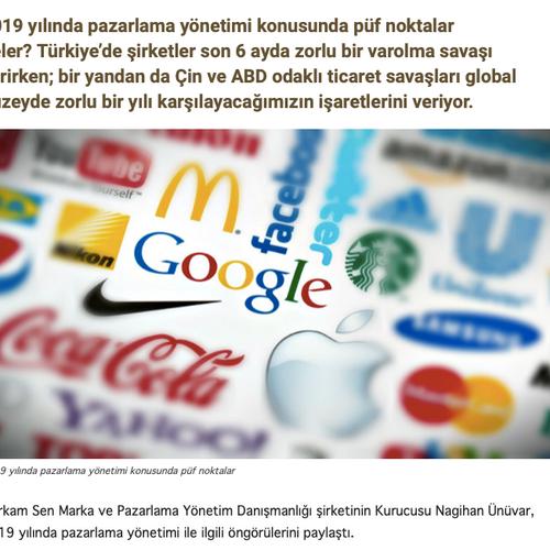 2019 yılında pazarlama yönetimi konusunda püf noktalar neler? Türkiye'de şirketler son 6 ayda zorlu bir varolma savaşı verirken; bir yandan da Çin ve ABD odaklı ticaret savaşları global düzeyde zorlu bir yılı karşılayacağımızın işaretlerini veriyor..