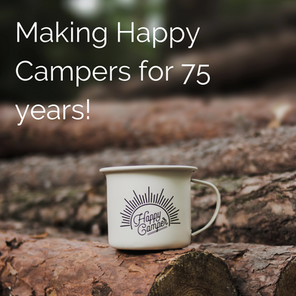 Making Happy Campers for 75 years!