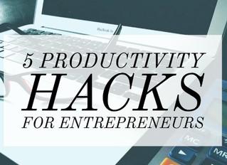 5 Productivity Hacks for Entrepreneurs