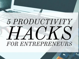 5 Productivity Hacks for Entrepreneurs