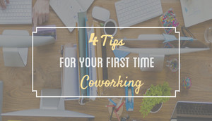 4 Tips for your First time Co-working