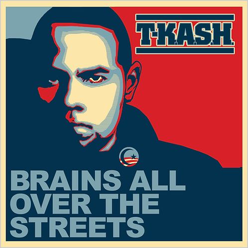 T-K.A.S.H. - Brains All Over The Streets