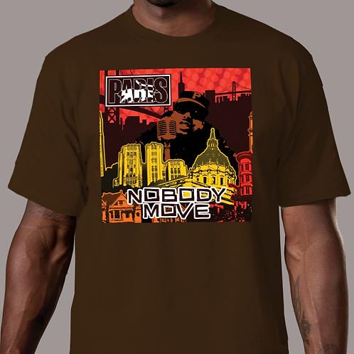 Paris - Nobody Move Chocolate T-Shirt