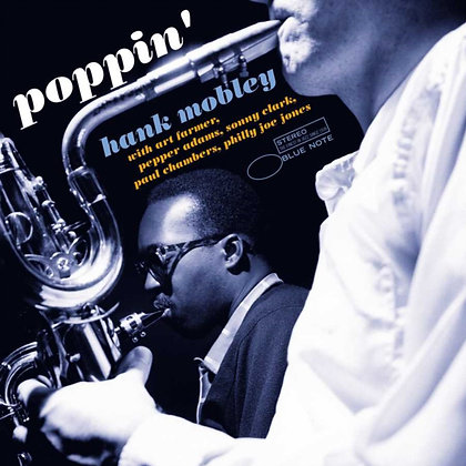 HANK MOBLEY : POPPIN' (BLUE NOTE TONE POET SERIES)