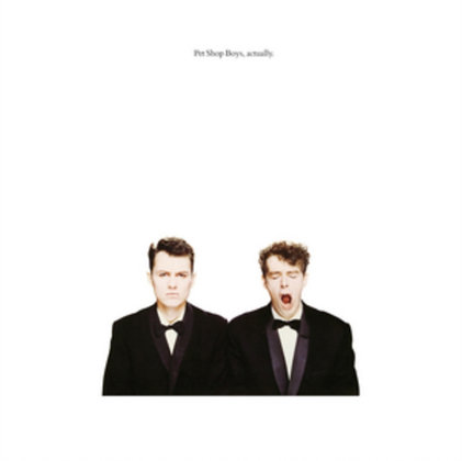 PET SHOP BOYS : ACTUALLY (2018 REMASTERED VERSION)