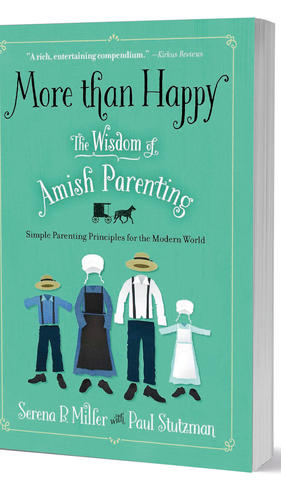 More Than Happy - The Wisdom of Amish Parenting