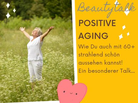 Positive Aging statt Anti aging!