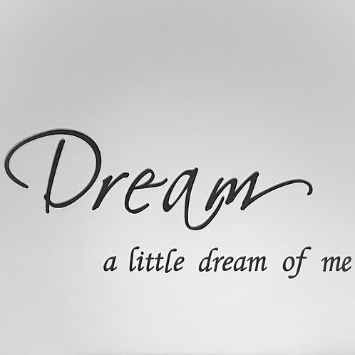 Dream a Little Dream of Me Wall Art