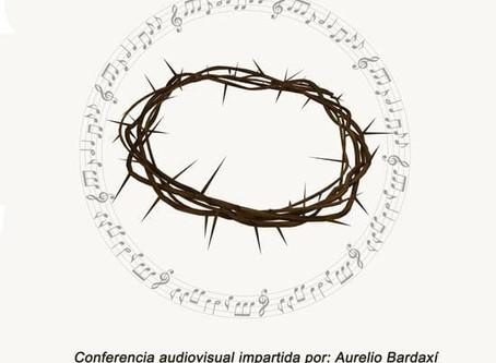 """Conferencia audiovisual """"LA PASIÓN SEGÚN SAN MATEO"""""""