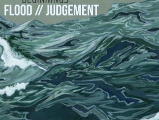 Beginnings: The Flood & Judgement