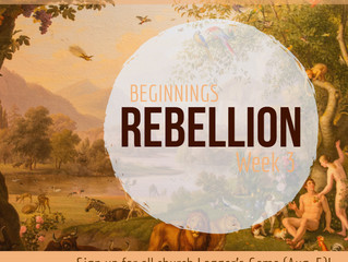 Father's Day & Beginnings Series: The Fall/Rebellion