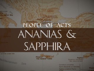 People of Acts: Ananias & Sapphira