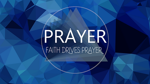 Prayer Series - Faith Drives Prayer.png