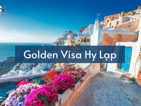 Golden Visa Hy Lạp: Lộ trình nhập tịch châu Âu dễ dàng nhất