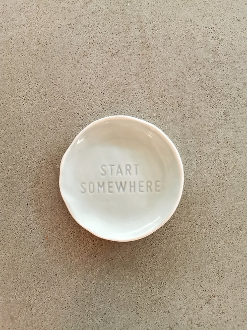 Start Somewhere Organic Deco Trinket
