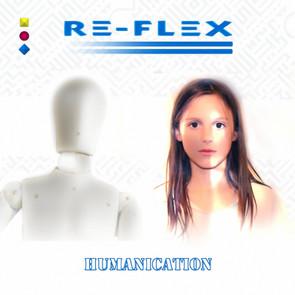 "Re-Flex ""Humanication"""