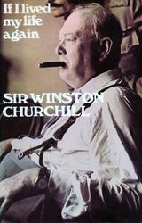If I Lived my Life Again - Sir Winston Churchill