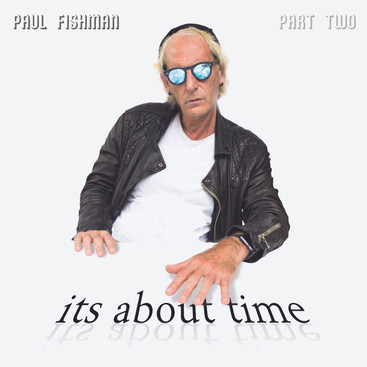 """Paul Fishman """"It's About Time"""""""