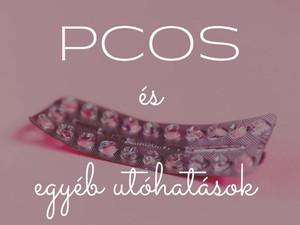 PCOS és a fogamzásgátló egyéb mellékhatásai