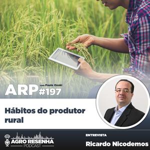 ARP#197 - Hábitos do produtor rural