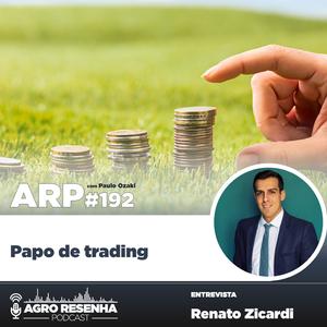 ARP#192 - Papo de trading