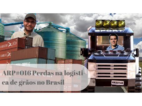 ARP#016 - Perdas na logística de grãos no Brasil