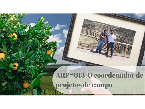 ARP#013 - O coordenador de projetos de campo