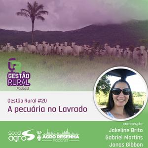 Gestão Rural #20 - A pecuária no Lavrado
