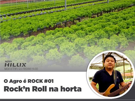 O Agro é ROCK #01 - Rock'n Roll na horta