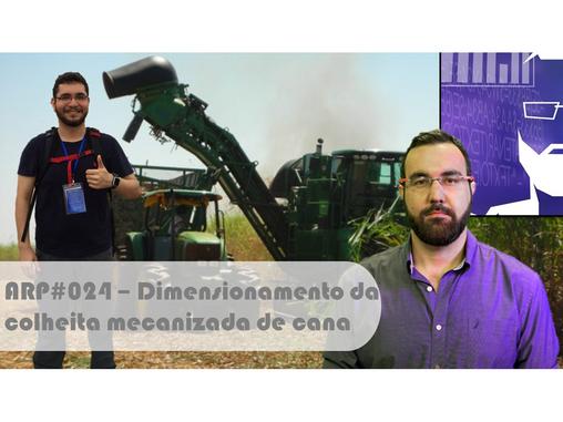 ARP#024 - Dimensionamento da colheita mecanizada de cana-de-açúcar